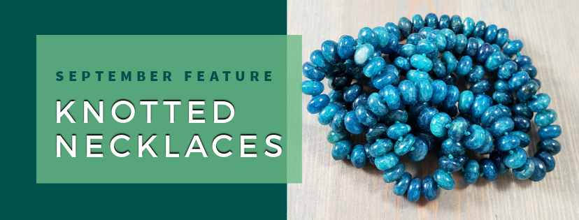 Hand Knotted Bead Necklaces